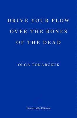 bokomslag Drive your Plow over the Bones of the Dead