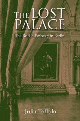 bokomslag Lost palace: the british embassy in berlin