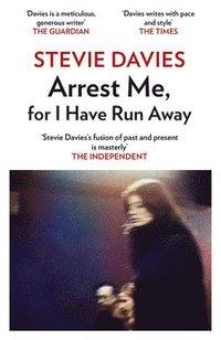 bokomslag Arrest Me for I Have Run Away