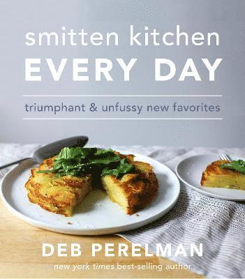 bokomslag Smitten kitchen every day - triumphant and unfussy new favorites