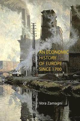 bokomslag An Economic History of Europe Since 1700