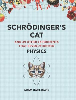 bokomslag Schroedinger's Cat: And 49 Other Experiments That Revolutionised Physics