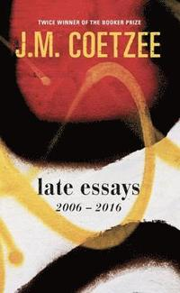 bokomslag Late essays - 2006 - 2017