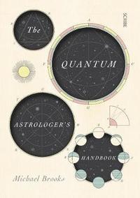 bokomslag The Quantum Astrologer's Handbook