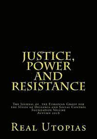 bokomslag Justice, Power and Resistance: Foundation Issue: Non-penal Real Utopias