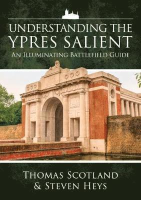 bokomslag Understanding the ypres salient - an illuminating battlefield guide