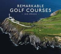 bokomslag Remarkable Golf Courses