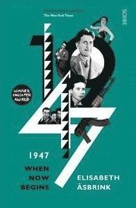 bokomslag 1947: when now begins