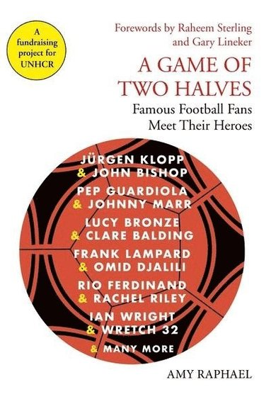 bokomslag A Game of Two Halves: Famous Football Fans Meet Their Heroes