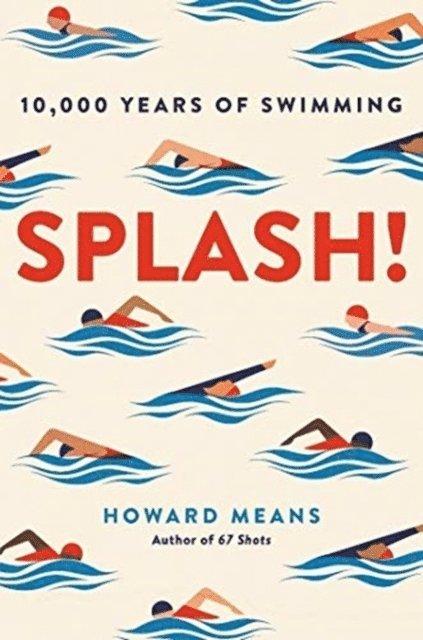 Splash!: 10,000 Years of Swimming 1
