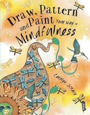 bokomslag Draw, pattern and paint your way to mindfulness