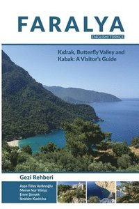 bokomslag Faralya Visitor's Guide: Kidrak, Butterfly Valley and Kabak: A Visitor's Guide
