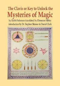 bokomslag Clavis or Key to Unlock the MYSTERIES OF MAGIC