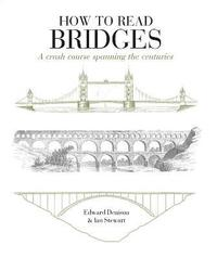 bokomslag How to Read Bridges: A crash course spanning the centuries