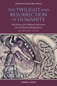 bokomslag The Twilight and Resurrection of Humanity