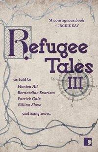 bokomslag Refugee Tales: Volume III