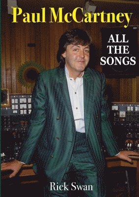 bokomslag Paul McCartney: All The Songs