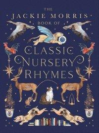 bokomslag The Jackie Morris Book of Classic Nursery Rhymes