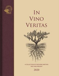bokomslag In vino veritas : a collection of fine wine writing, past and present