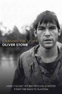 bokomslag Chasing The Light: How I Fought My Way into Hollywood - From the 1960s to Platoon