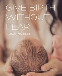 bokomslag Give Birth Without Fear