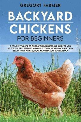 Backyard Chickens for Beginners - Gregory Farmer - Bok ...
