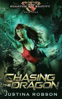 bokomslag Chasing The Dragon: Quantum Gravity Book Four