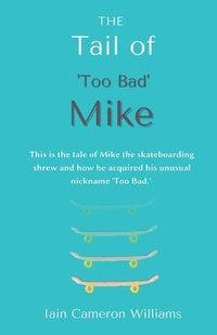 bokomslag THE Tail of 'Too Bad' Mike