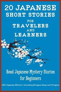 bokomslag 20 Japanese Short Stories for Travelers and Learners Read Japanese Mystery Stories for Beginners
