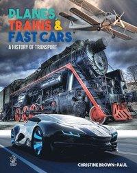 bokomslag Planes, Trains and Very Fast Cars