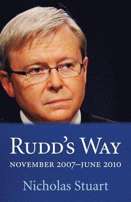 bokomslag Rudds way: november 2007 - june 2010