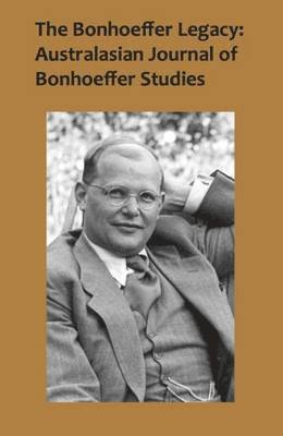 bokomslag Bonhoeffer legacy - australasian journal of bonhoeffer study -- volume 2