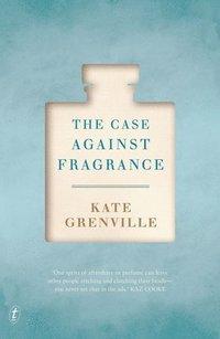 bokomslag The Case Against Fragrance