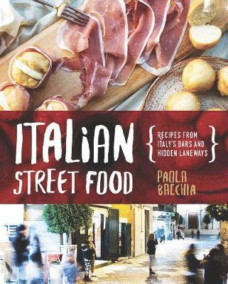bokomslag Italian Street Food: Recipes from Italy's Bars and Hidden Laneways