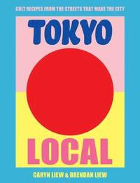 bokomslag Tokyo Local: Cult recipes from the streets that make the city