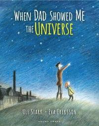 bokomslag When Dad Showed Me the Universe