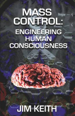 bokomslag Mass control - engineering human consciousness