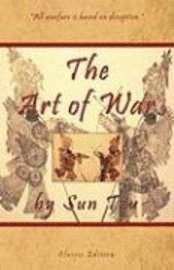 bokomslag The Art of War by Sun Tzu - Classic Collector's Edition: Includes the Classic Giles and Full Length Translations