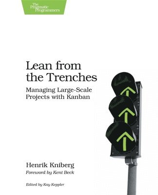bokomslag Lean from the Trenches: Managing Large-Scale Projects with Kanban