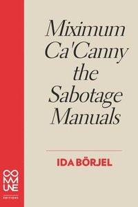 bokomslag Miximum Ca'canny The Sabotage Manuals