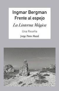 bokomslag Ingmar Bergman; Frente Al Espejo,