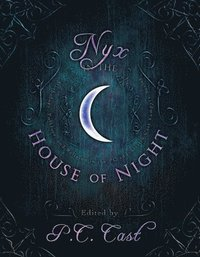 bokomslag Nyx in the House of Night: Mythology, Folklore, and Religion in the P.C. and Kristin Cast Vampyre Series
