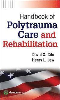 bokomslag Handbook of Polytrauma Care and Rehabilitation