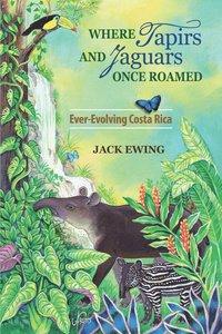 bokomslag Where Tapirs and Jaguars Once Roamed