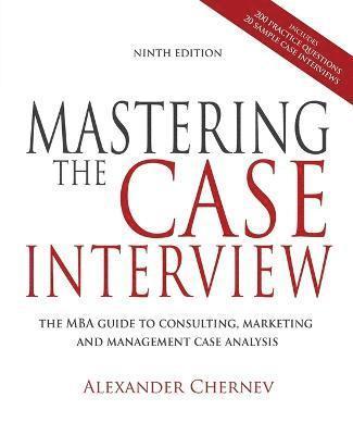 bokomslag Mastering the Case Interview, 9th Edition