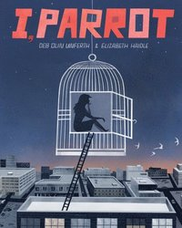 bokomslag I, Parrot: A Graphic Novel