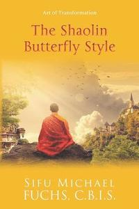 bokomslag The Shaolin Butterfly Style: Art of Transformation