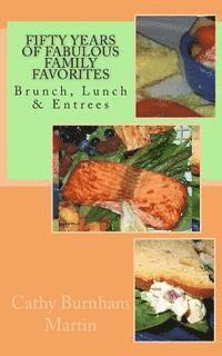 bokomslag Fifty Years of Fabulous Family Favorites: Brunch, Lunch & Entrees