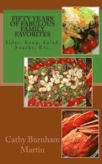 bokomslag Fifty Years of Fabulous Family Favorites: Sides, Soup, Salad, Snacks, Etc.