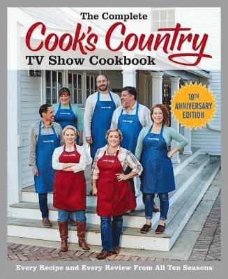 bokomslag Complete cooks country tv show cookbook 10th anniversary edition